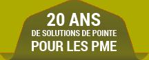 20 ans de solutions de pointe pour les PME.